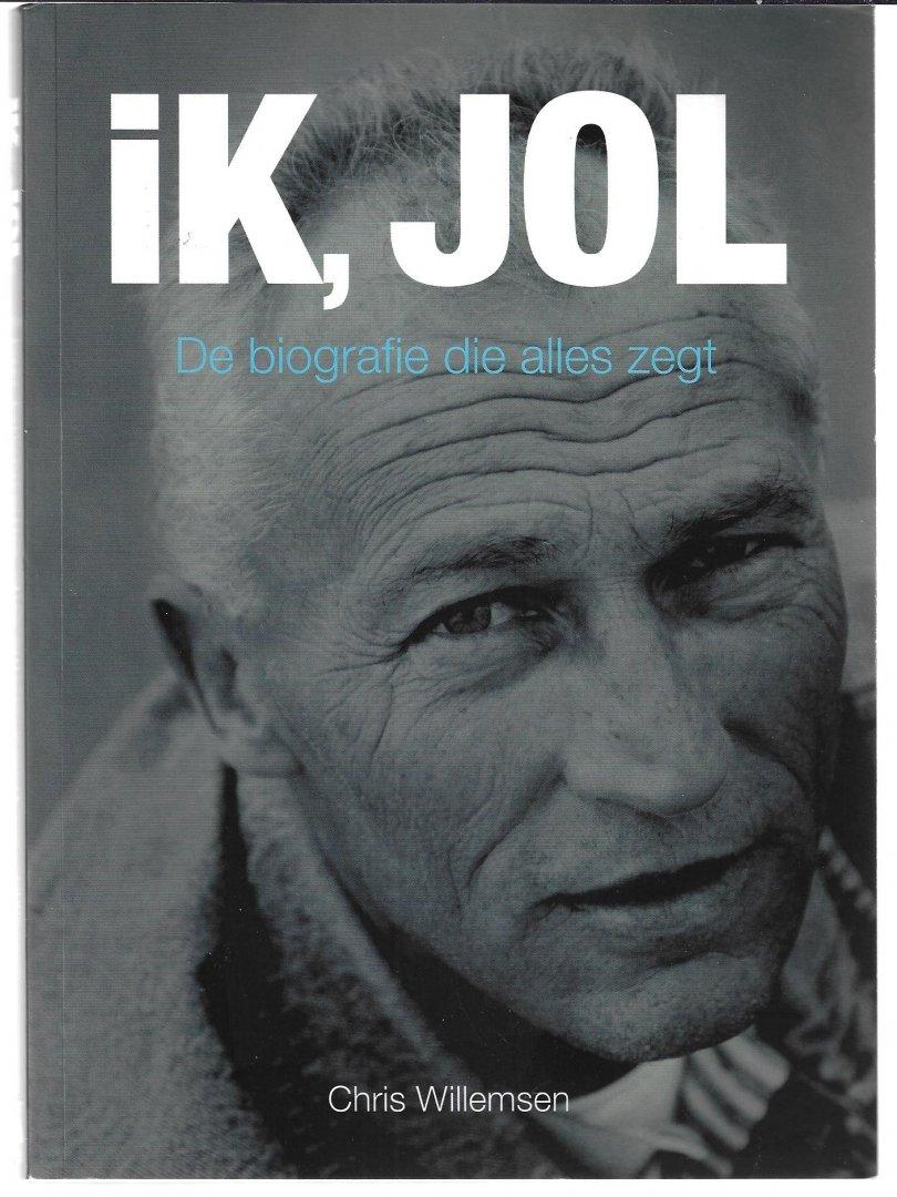WILLEMSEN, CHRIS - Ik, Jol -De biografie die alles zegt