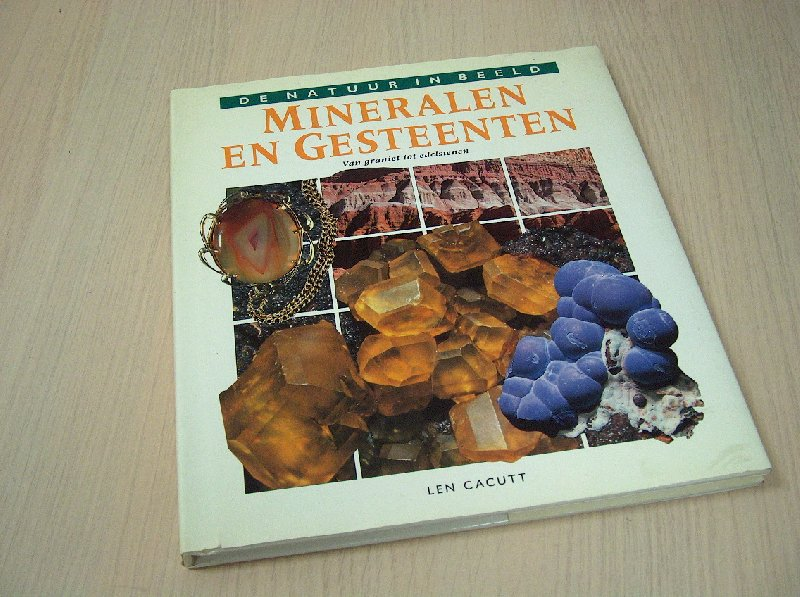 Cacutt, Len - Mineralen en gesteenten. Van graniet tot edelstenen