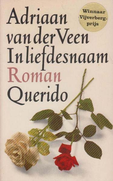 Veen (Venray, 16 december 1916 - Den Haag, 7 maart 2003), Adriaan van der - In liefdesnaam. Bekroond met de Vijverbergprijs van de Jan Campertstichting