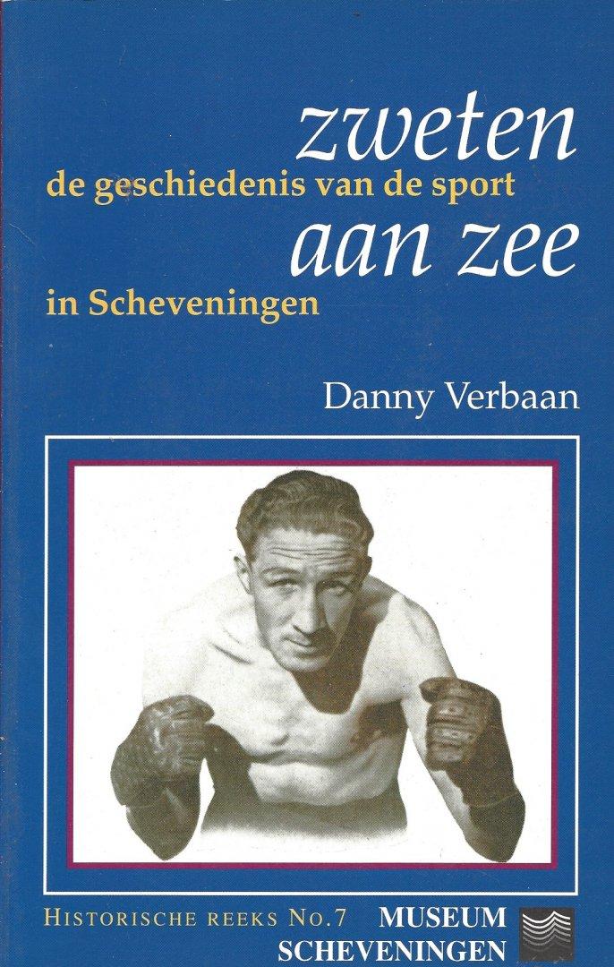 VERBAAN, DANNY - Zweten aan Zee -De geschiedenis van de sport in Scheveningen