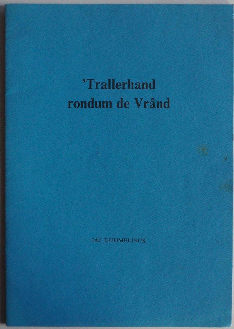 Duijmelinck Jac, ill. Werff L v.d. - Trallerhand rondum de Vrând Pruufskrift ter verkrieging van de graad van doctor in de Keijoologie