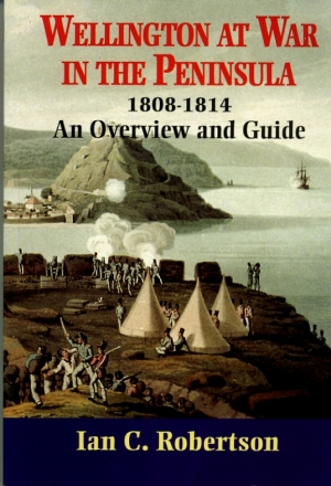 Robertson, Ian C. - Wellington at War in the Peninsula 1808-1814