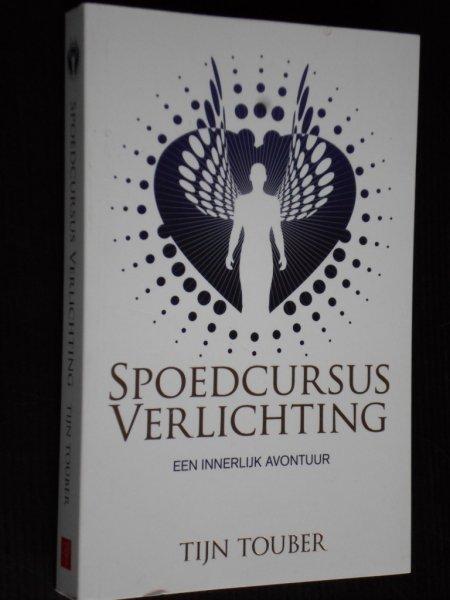 Boekwinkeltjes.nl - Touber, Tijn - Spoedcursus Verlichting, Een ...
