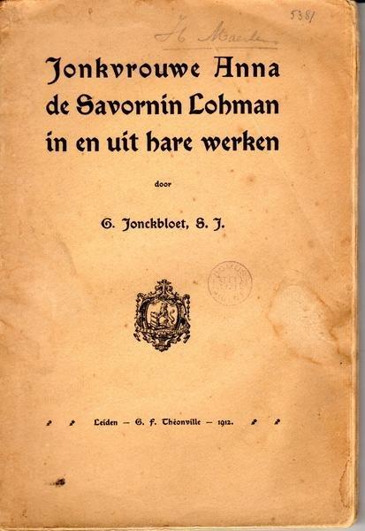 Jonckbloet s.j., G. - Jonkvrouwe Anna de Savornin Lohman in en uit hare werken