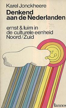 Jonckheere, Karel - Denkend aan de Nederlanden - Ernst & luim in de culturele eenheid Noord/Zuid