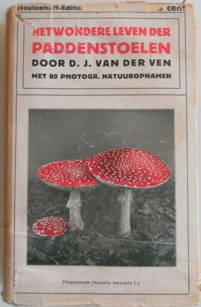 Ven D J van der  Illustrator : Bruining-Bijl en Raemakers Jos e.a - Het wondere leven der paddenstoelen Met 80 photogr natuuropname