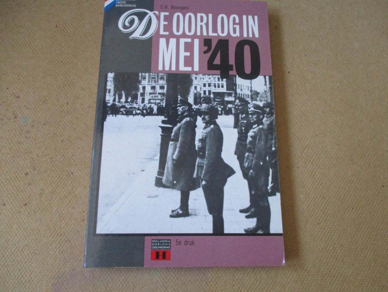 Brongers,. E.H. - De oorlog in mei `40 / serie Hollandia oorlogsgeschiedenis