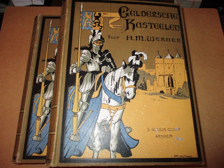 Werner, oud-majoor der Cavallerie. H.M. - Geldersche Kasteelen / beschreven en afgebeeld - historie / oudheidkunde / genealogie - met een voorwoord van J. Craandijk