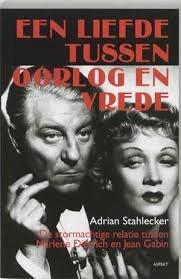 Stahlecker, Adrian - Een liefde tussen oorlog en vrede. De stormachtige relatie tussen Marlene Dietrich en Jean Gabin