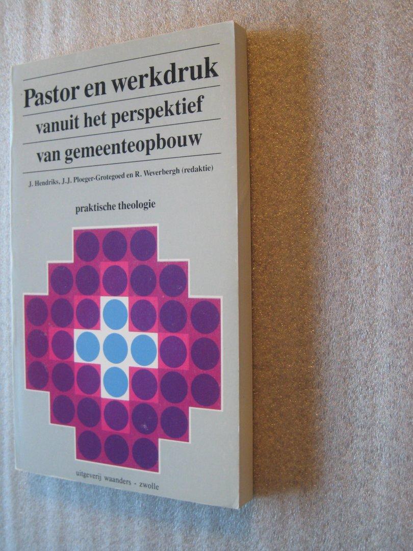 Hendriks,J., e.a.(red.) - Pastor en werkdruk vanuit het perspektief van gemeenteopbouw praktische theologie 1988