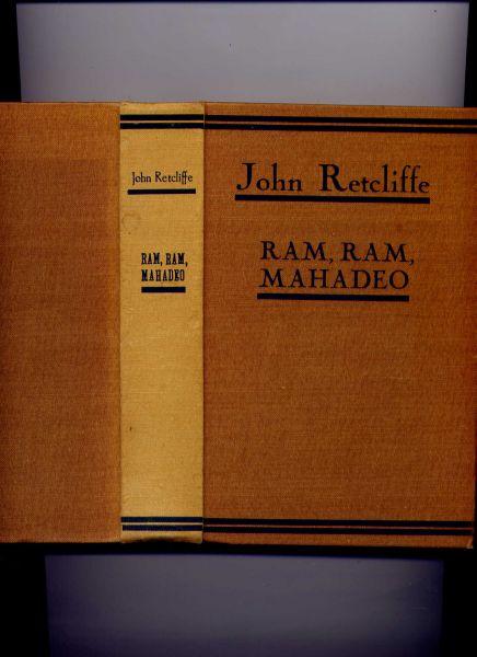 NENA SAHIB & CHRISTINE OUDEMANS (voor Nederland bewerkt door ...) - Ram, Ram, Mahadeo! - Sir John Retcliffe-serie (`een op zichzelf staande schildering van den vrijheidsoorlog der Indiers in de jaren 1857 en 1858. Zij toont aan, hoe diep de haat i/d gefolterde ziel was binnengedrongen en tot welke gruweldaden hij aan