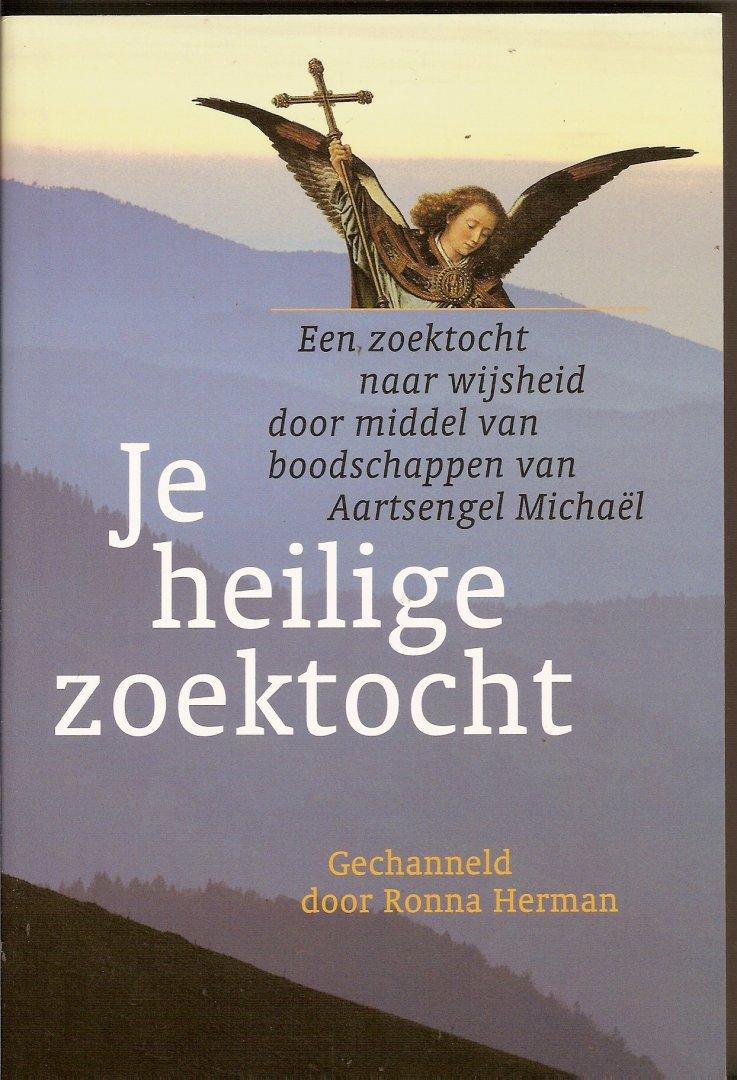 Herman, Ronna - Je heilige zoektocht. Een zoektocht naar wijsheid door middel van boodschappen van Aartsengel Michaël