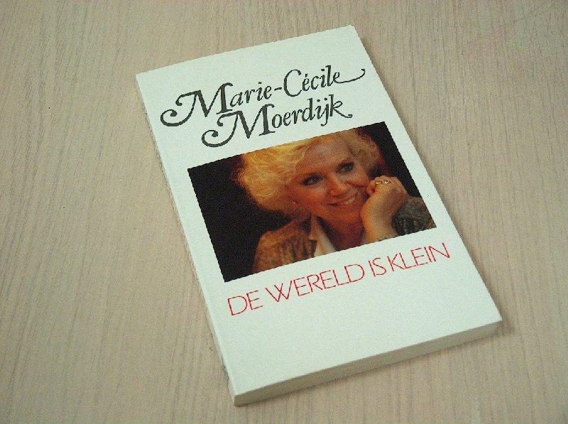 Moerdijk, Marie-Cécile - De wereld is klein