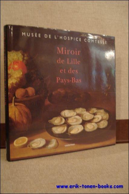 MAUROY, Pierre; - MIROIR DE LILLE ET DES PAYS-BAS,