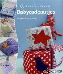 Desmoulins, Virginie - Babycadeautjes. Snelle ideeën