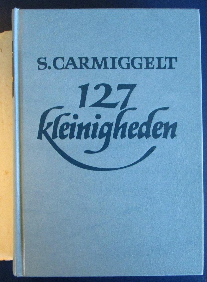 Carmiggelt, S. - 127 Kleinigheden / Een stoet van dwergen, Mooi weer vandaag, Je blijft lachen