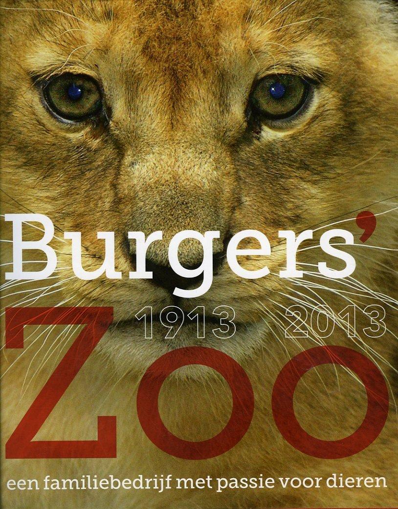 Burgers' Zoo 1913-2013, een...