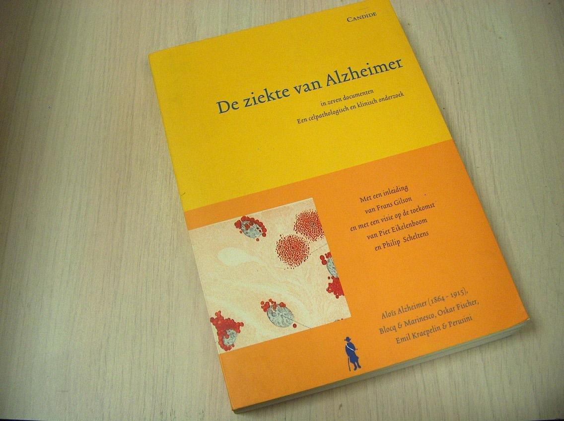 Gilson, Frans (inleiding) - De geschiedenis van de ziekte van Alzheimer in zeven documenten / een klinisch en celpathologisch onderzoek