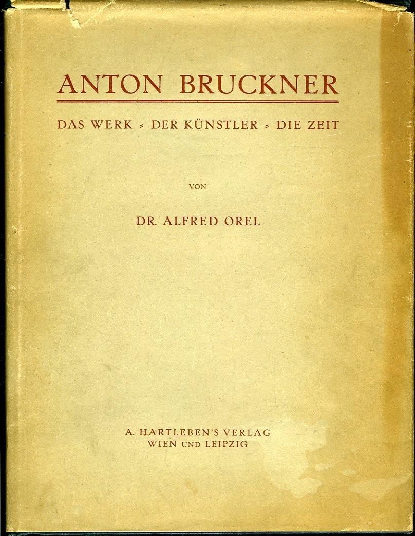 Anton Bruckner. Das Werk - ...