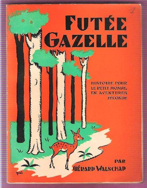 Walschap, Gerard - Futée Gazelle - vertaling van Slimke Gazelle