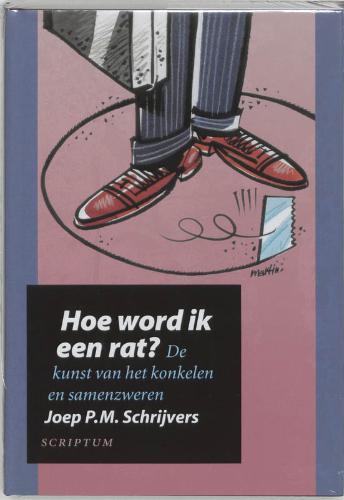 Schrijvers , Joep P . M .  [ isbn 9789055942558 ] 4620 - Hoe  word  ik  een  Rat ? ( De kunst van het konkelen en samenzweren . ) Konkelen, streken uithalen en samenzweren zijn in een organisatie een alledaagse bezigheid. -