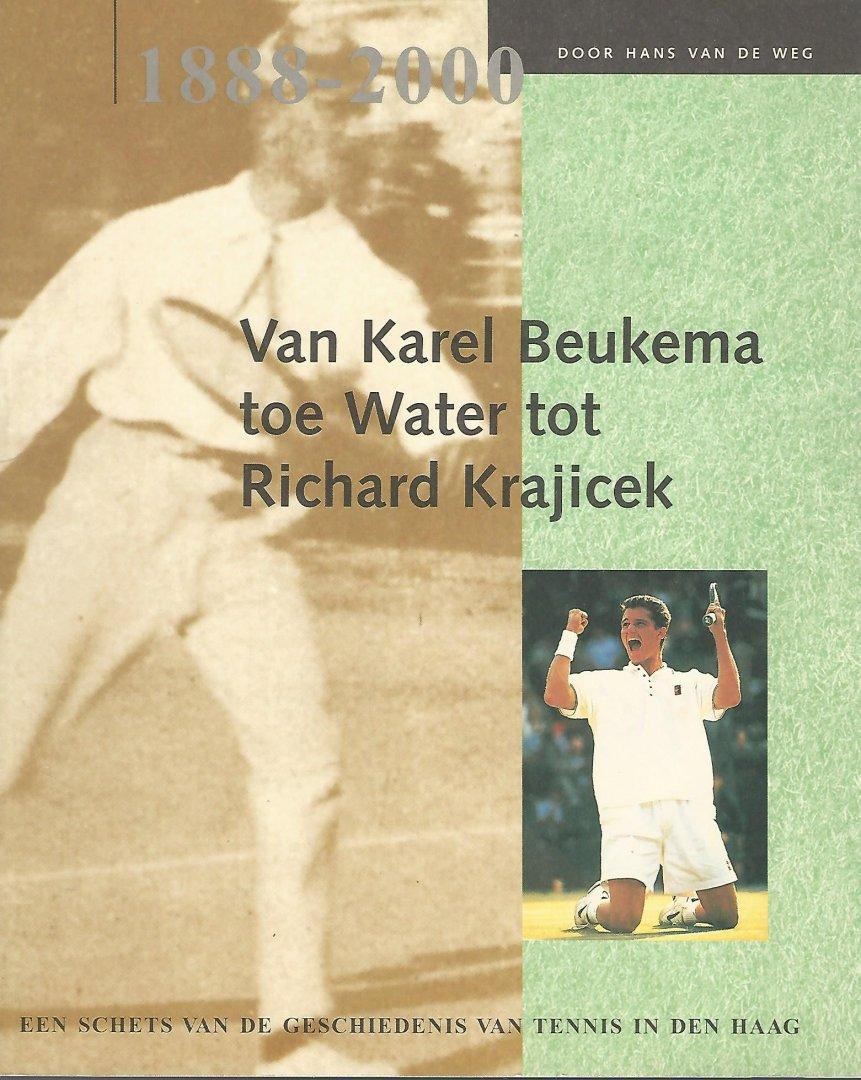 WEG, HANS VAN DE - Van Karel Beukema toe Water tot Richard Krajicek -1888-2000