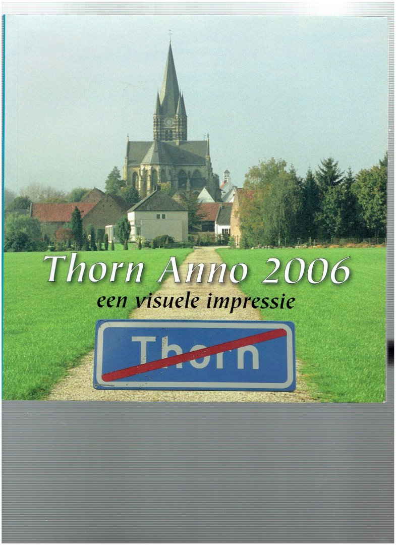 nevels, isabelle ( e.a. ) - thorn anno 2006 een visuele impressie