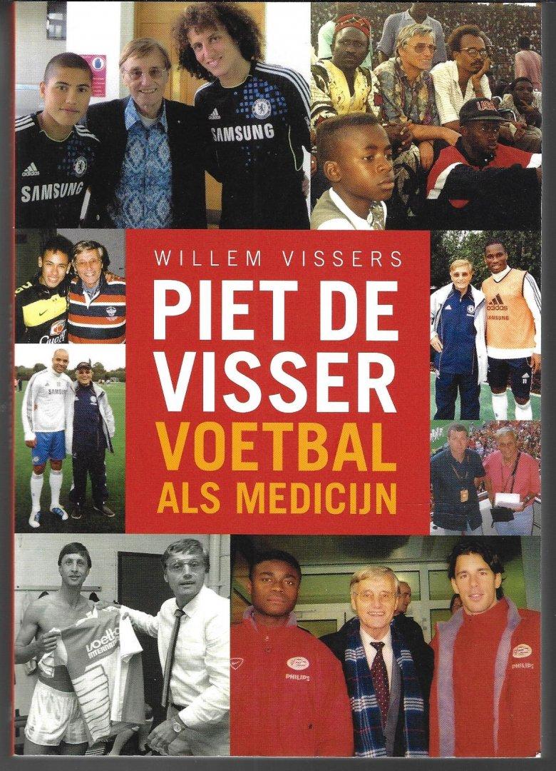 VISSERS, WILLEM - Piet de Visser -Voetbal als medicijn