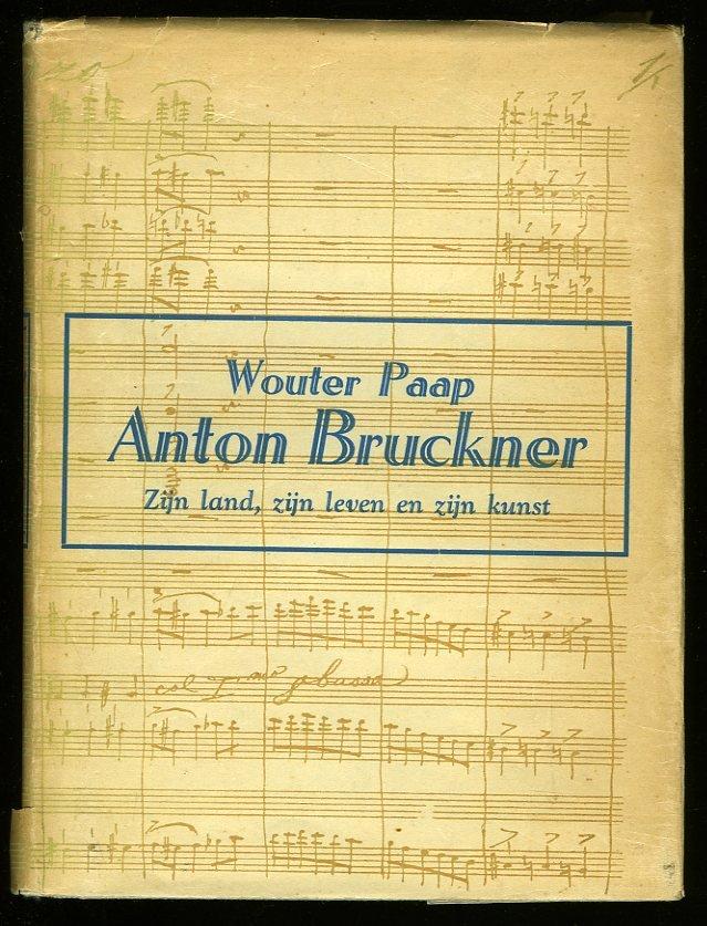 Anton Bruckner. Zijn land, ...