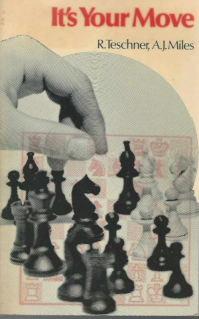TESCHNER, R. AND MILES A.J. - It's your Move