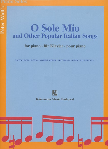Wolf, Péter - O sole mio and other popular italian songs for piano.