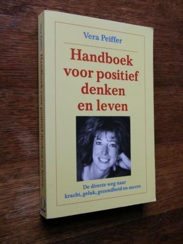 Peiffer , Vera . - Handboek  voor positief denken De directe weg naar kracht, geluk, gezondheid en succes