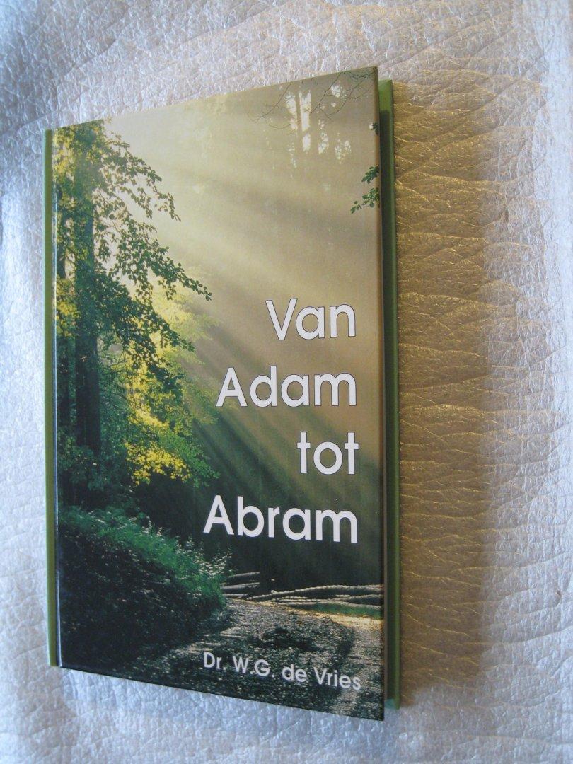 Vries, Dr.W.G. - Van Adam tot Abram