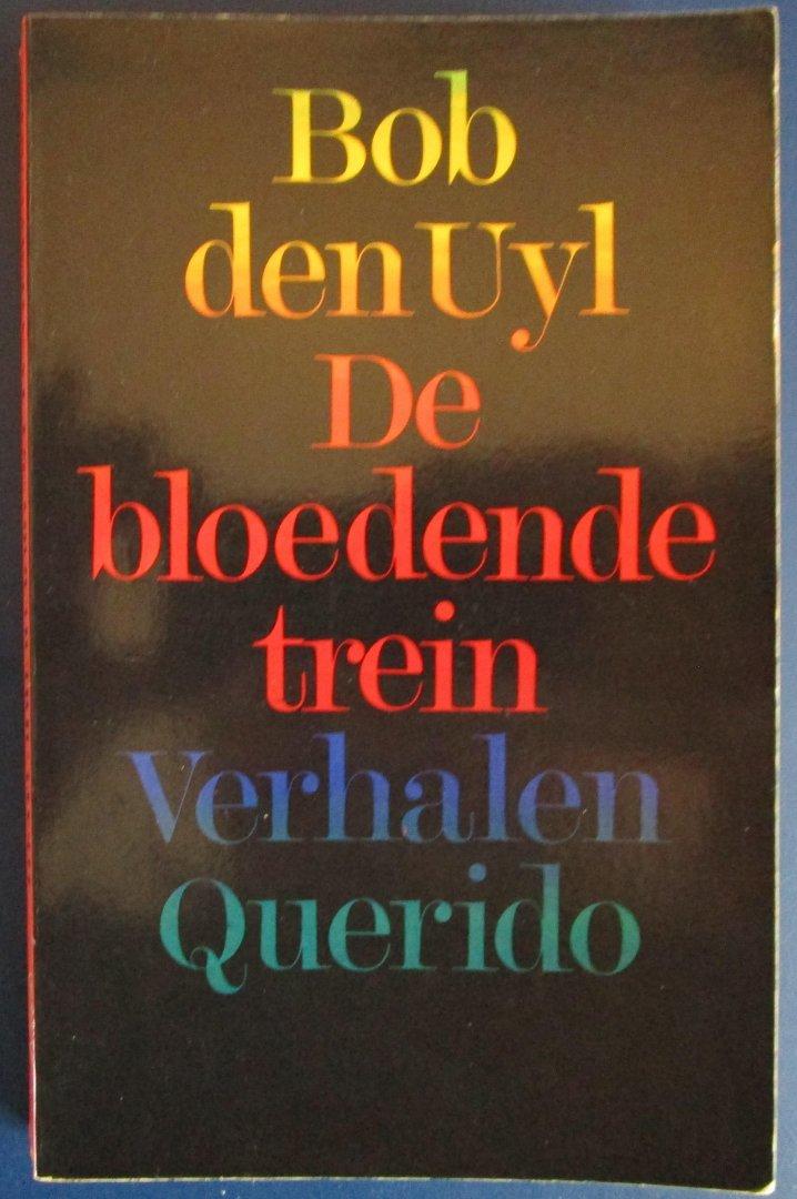 Den Uyl, Bob - DE BLOEDENDE TREIN - Verhalen