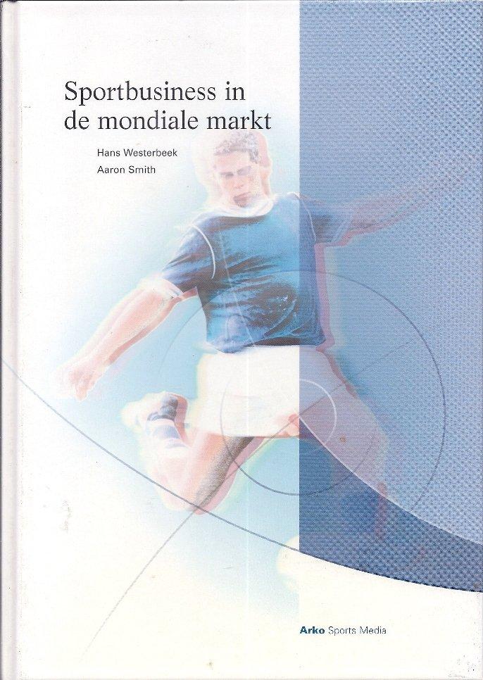 WESTERBEEK, HANS EN SMITH, AARON - Sportbusiness in de mondiale markt