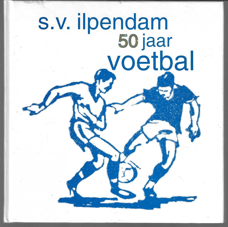 KLAVER, A.J. / OOSTVEEN, J. VAN / VERWEIJ, M.P.A. / ZEEGERS, D.C.A. - S.V. Ilpendam 50 jaar voetbal