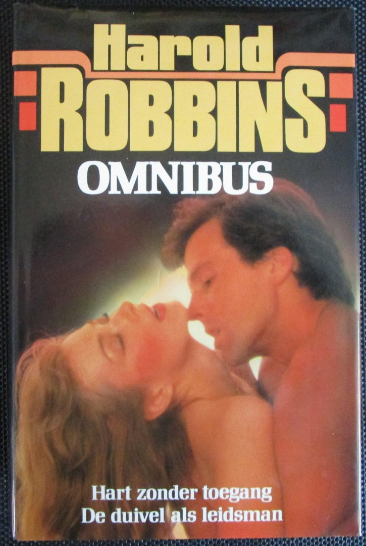 Robbins, Harold - Omnibus: Hart zonder toegang & De duivel als leidsman