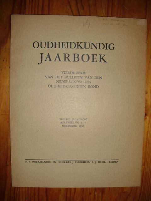 - Oudheidkundig jaarboek, vierde serie van het bulletin van den Oudheidkundigen Bond, vierde jaarang, aflevering 3-4, december 1935