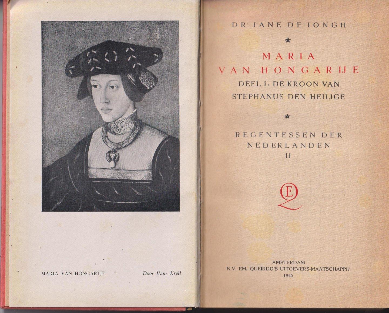 Iongh (Dordrecht, 8 maart 1901 - Londen, 3 maart 1982), Adriana Willemina 'Jane' de - Maria van Hongarije Deel I De kroon van Stephanus de heilige  - Regentessen der Nederlanden II