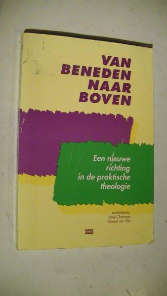 Claessens, Wiel en Gérard van Tillo (eindred.) - Van beneden naar boven - Een nieuwe richting in de praktische theologie