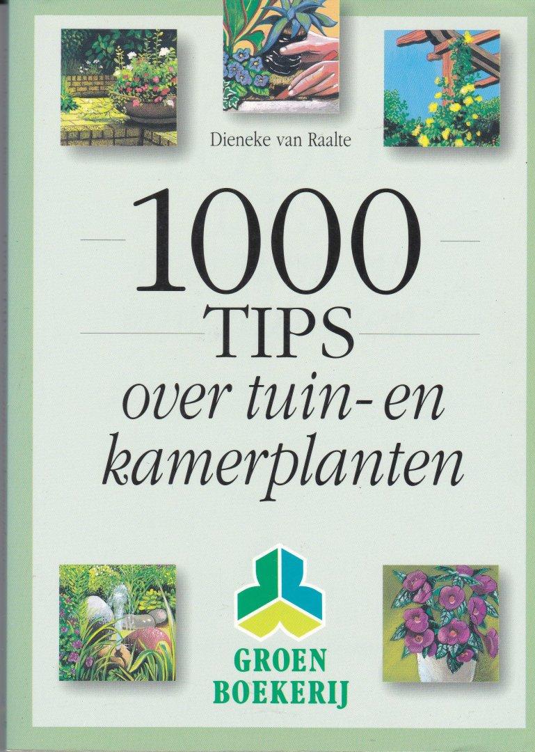 Raalte, Dieneke van - 1000 tips over tuin- en kamerplanten ...