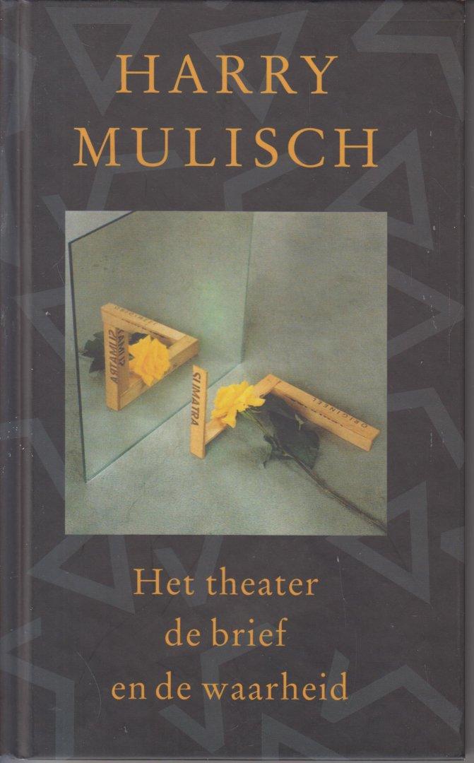 Mulisch (July 29, 1927 - October 30, 2010), Harry Kurt Victor - Het theater de bief en de waarheid, een tegenspraak - Harry Mulisch / 65e Boekenweek Geschenk ter gelegenheid van de Boekenweek 2000