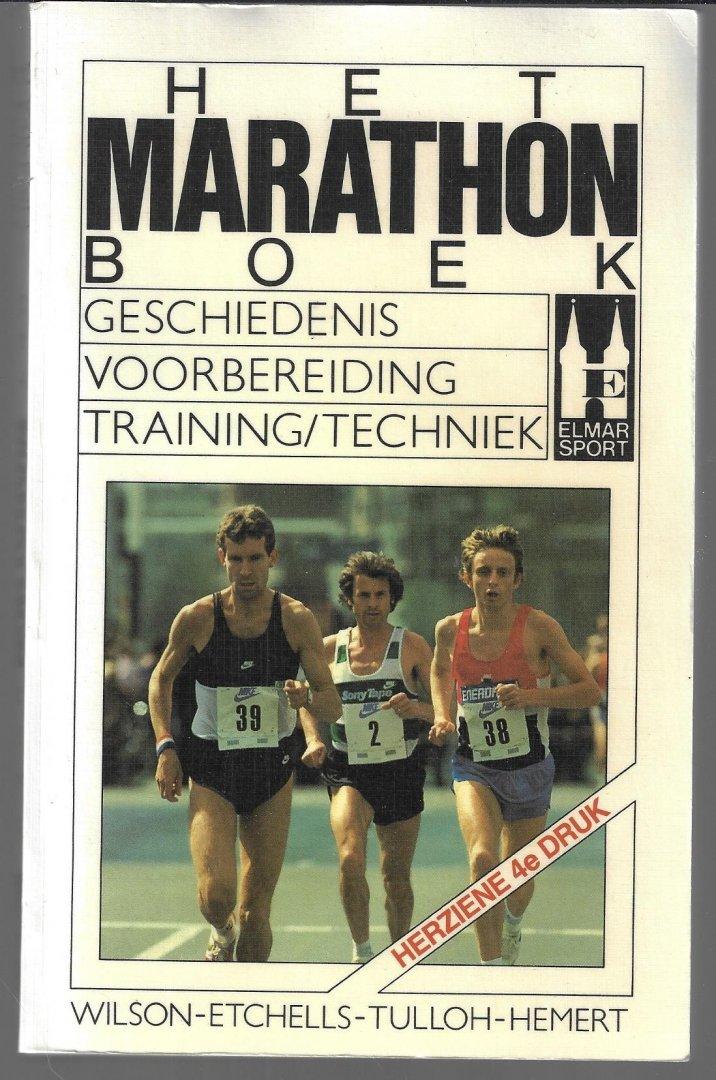 WILSON, N. / ETCHELLS, A. / TULLOH, B. / HEMERT, W. - Het marathonboek -Geschiedenis, voorbereiding, training en techniek