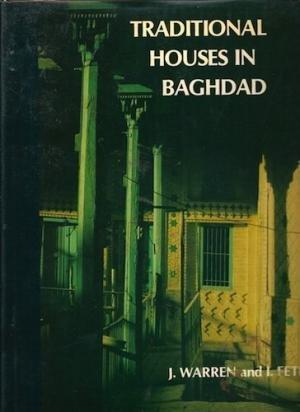 Warren, J. / Fethi, I. - Traditional Houses in Baghdad
