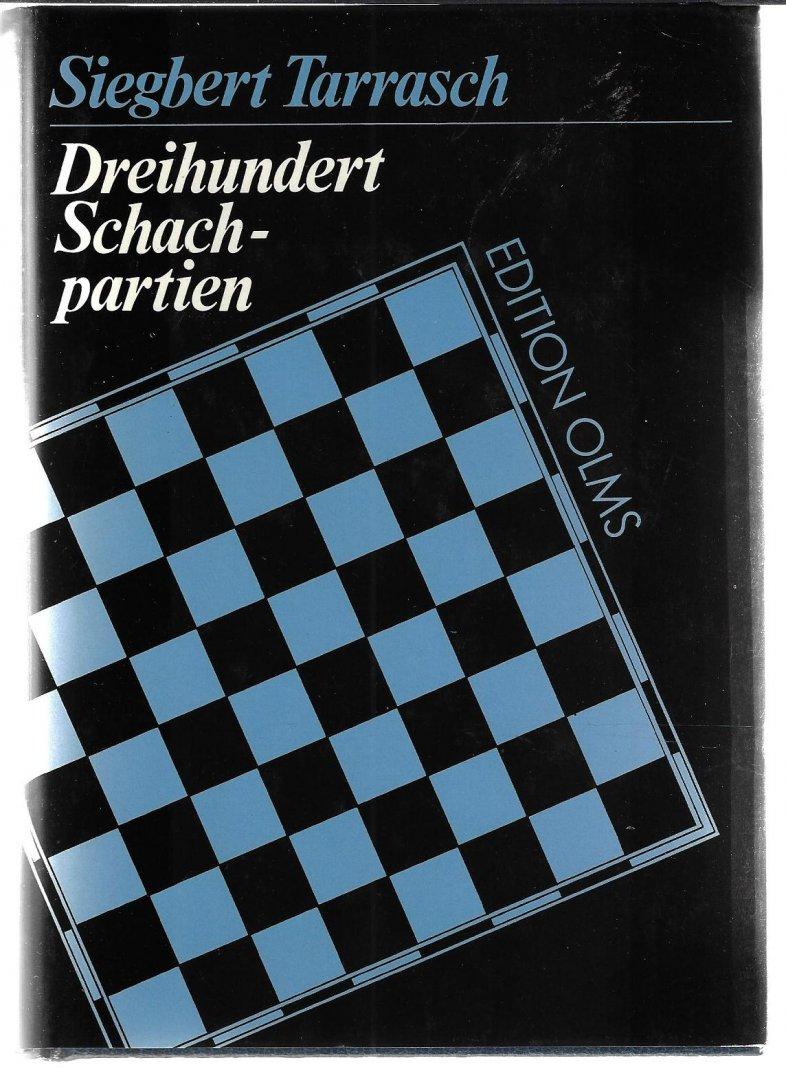 TARRASCH, SIEGBERT - Dreihundert Schachpartien