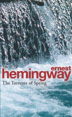Ernest Hemingway - The Torrents of spring