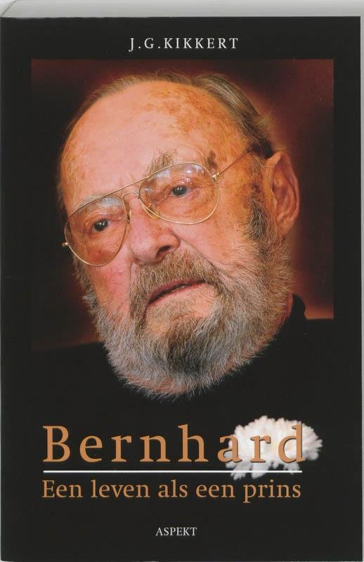 J.G. Kikkert - Bernhard Een leven als prins