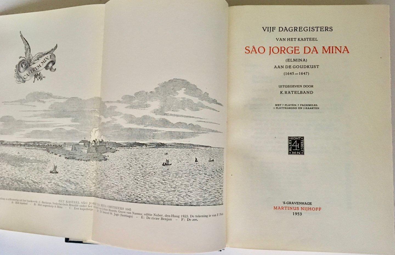 Ratelband, K. - Vijf Dagregisters van het Kasteel Sao Jorge Da Mina (Elmina) aan de Goudkust (1645-1647).