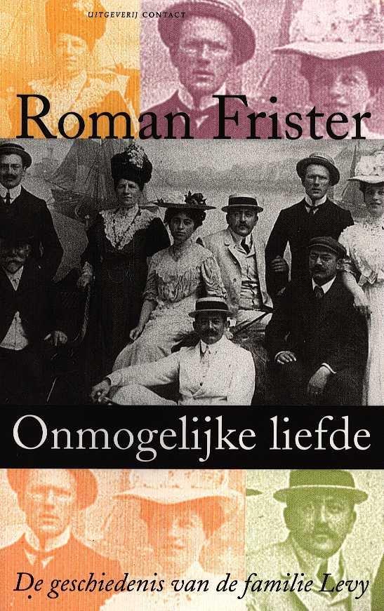 Frister, Roman - Onmogelijke liefde - De geschiedenis van de familie Levy
