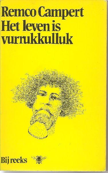 Campert (Den Haag, 28 juli 1929), Remco Wouter - Het leven is vurrukkulluk - Camperts eerste roman, Volmaakt van sfeergeving en beschrijving van zijn milieu.